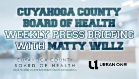 Cuyahoga Cty Board of Health Weekly Press Briefing with Matty Willz GENERIC